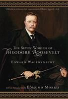 Cover image for The seven worlds of Theodore Roosevelt