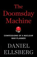 Cover image for The doomsday machine : confessions of a nuclear war planner