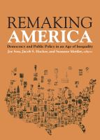 Cover image for Remaking America Democracy and Public Policy in and Age of Inequality