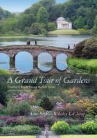 Cover image for A Grand Tour of Gardens Traveling in Beauty through Western Europe and the United States