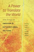 Cover image for A power to translate the world new essays on Emerson and international culture