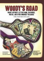 Cover image for Woody's road : Woody Guthrie's letters home, drawings, photos, and other unburied treasures