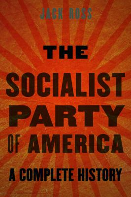Cover image for The Socialist Party of America A Complete History