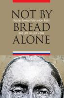 Cover image for Not by Bread Alone Russian Foreign Policy under Putin