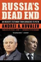 Cover image for Russia's dead end : an insider's testimony from Gorbachev to Putin