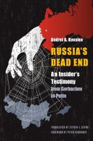 Cover image for Russia's Dead End An Insider's Testimony from Gorbachev to Putin
