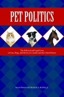Cover image for Pet Politics The Political and Legal Lives of Cats, Dogs, and Horses in Canada and the United States