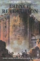 Cover image for Lectures on the French Revolution