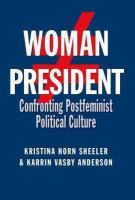 Cover image for Woman President Confronting Postfeminist Political Culture