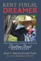 Cover image for Kent Finlay, dreamer the musical legacy behind Cheatham Street Warehouse