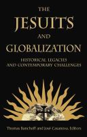 Cover image for The Jesuits and globalization historical legacies and contemporary challenges