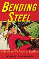 Cover image for Bending steel modernity and the American superhero