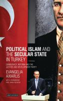 Cover image for Political Islam and the secular state in Turkey : democracy, reform and the Justice and Development Party