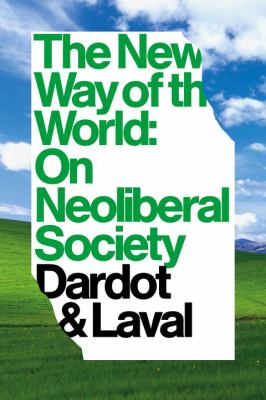 Cover image for The new way of the world : on neoliberal society