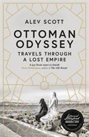 Cover image for Ottoman odyssey : travels through a lost empire