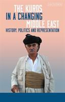 Cover image for The Kurds in a changing Middle East history, politics and representation