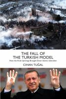 Cover image for The fall of the Turkish model : how the Arab uprisings brought down Islamic liberalism