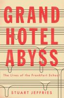 Cover image for Grand Hotel Abyss : the lives of the Frankfurt school