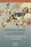 Cover image for Between empire and continent : British foreign policy before the First World War