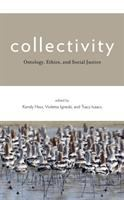 Cover image for Collectivity : ontology, ethics, and social justice