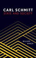 Cover image for Carl Schmitt : state and society