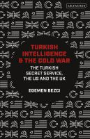 Cover image for Turkish intelligence and the Cold War the Turkish secret service, the US and the UK