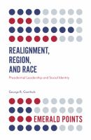 Cover image for Realignment, region, and race : presidential leadership and social identity