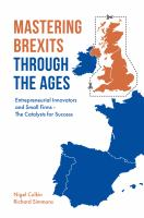Cover image for Mastering Brexits through the ages : entrepreneurial innovators and small firms  the catalysts for success
