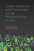 Cover image for Green behavior and corporate social responsibility in Asia