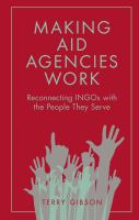 Cover image for Making aid agencies work : reconnecting INGOs with the people they serve