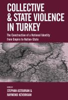 Cover image for Collective and state violence in Turkey : the construction of a national identity from empire to nation-state