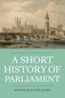 Cover image for A short history of parliament : England, Great Britain, the United Kingdom, Ireland and Scotland