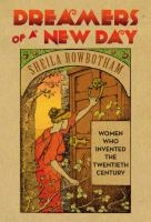 Cover image for Dreamers of a new day : women who invented the twentieth century