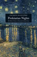 Cover image for Proletarian nights : the workers' dream in nineteenth-century France