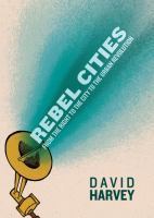 Cover image for Rebel cities : from the right to the city to the urban revolution