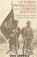 Cover image for Ottoman propaganda and Turkish identity : literature in Turkey during World War I
