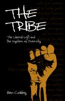 Cover image for The Tribe : the liberal-left and the system of diversity