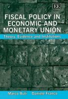 Cover image for Fiscal policy in Economic and Monetary Union : theory, evidence, and institutions