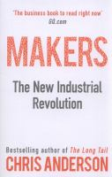 Cover image for Makers : the new industrial revolution
