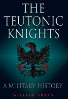 Cover image for The Teutonic Knights : a military history