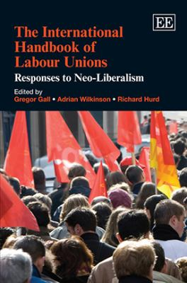 Cover image for The international handbook of labour unions : responses to neo-liberalism