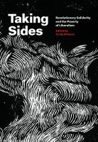 Cover image for Taking sides : revolutionary solidarity and the poverty of liberalism