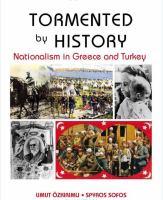 Cover image for Tormented by history : nationalism in Greece and Turkey / Umut Özkırımlı & Spyros A. Sofos.