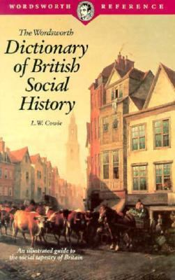 Cover image for The Wordsworth dictionary of British social history