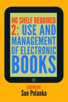Cover image for No shelf required 2 : use and management of electronic books