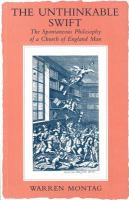 Cover image for The unthinkable Swift : the spontaneous philosophy of Church of England man