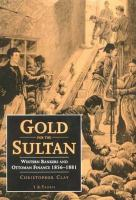 Cover image for Gold for the Sultan : western bankers and Ottoman finance 1856-1881: a contribution to Ottoman and to international financial history.