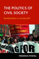 Cover image for The politics of civil society : neoliberalism or social left?