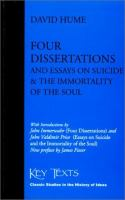 Cover image for Four dissertations ; and, Essays on suicide and the immortality of the soul