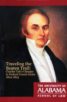 Cover image for Traveling the Beaten Trail Charles Tait's Charges to Federal Grand Juries, 1822–1825